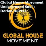 "Global House Movement ""Underground Soul's Dorian DuPree"""