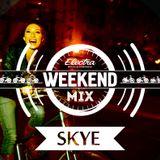 Electra Weekend - Skye - Special Mix