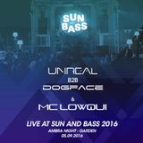 Unreal b2b Dogface feat. Lowqui MC - Sun&Bass 2016