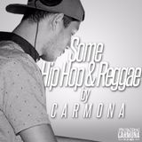 Some Hip Hop & Reggae by Carmona.