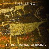 The Burundanga Rising