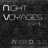 André Dublo - Night Voyages (part 1) - March 2019