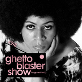 GHETTOBLASTERSHOW #218 (apr. 11/15)
