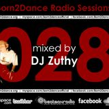 Born2Dance Radio Session vol.028 - mixed by DJ Zuthy
