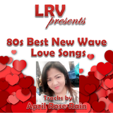 80's BEST NEW WAVE (LOVE SONGS)
