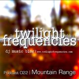 Mountain Range | Twilight Frequencies Podcast 022
