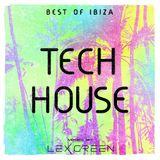 BEST OF IBIZA TECH HOUSE mixed by LEX GREEN