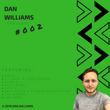 DAN WILLIAMS PRESENTS | #002