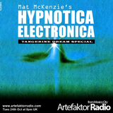 HYPNOTICA ELECTRONICA 20 Selected& Mixed by Mat Mckenzie TANGERINE DREAM SPECIAL on Artefaktor Radio