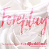FOREPLAY 'THE QUIET STORM EDITION' BY DJ BABIFACE