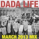 Dada Life - Dada Life Podcast March 2013