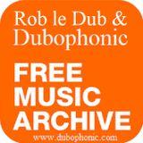 Roberdub Radio - Rob le Dub and Dubophonic Mix