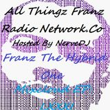 AllThingzFranzRadioNetwork.com Mixcloud EP LXXXI Hosted By NerveDJ Franz The Hybrid One