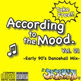 According To The Mood. Vol. 01 -Early 90's Dancehall Mix-