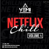 DJYEMI - Netflix&Chill Vol.4 @DJ_YEMI