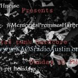 Memories Promises Harbringers KAOS radio Austin Mosh Pit Hell Metal Punk Hardcore w doormouse dmf