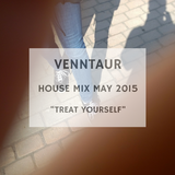 """House Mix May 2015 """"Treat Yourself"""""""