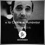 """Bon Entendeur : """"La Colère"""", Aznavour, February 2016"""