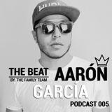 THE BEAT - AARÓN GARCÍA - PODCAST 005