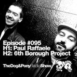 The Dog & Pony Radio Show #095: Guest The 6th Borough Project