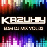 """KAZUHIY """"EDM"""" DJ MIX 03"""