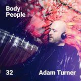 Body People 32 — Adam Turner