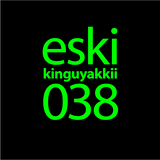 eski presents kinguyakkii episode 038