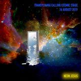 Cosmic Stage -ॐ- Transylvania Calling -ॐ- 16 August 2019