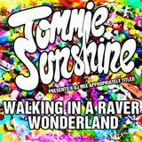 Tommie Sunshine - 'Walking In A Raver Wonderland' DJ Mix