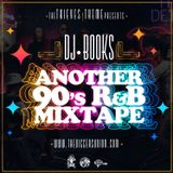 Another 90's R&B Mixtape (Mixed By DJ Books)