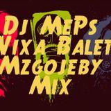 Dj MePs - Vixa Balet Mózgojeby Mix