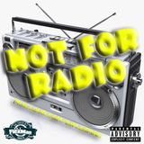 NOT FOR RADIO PT. 7 (NEW HIP HOP)