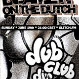 Blame it on the dutch # 8 feat Dubclub DJ's airdate: june 19th part2
