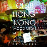 Club Hong Kong - Mood mix#1