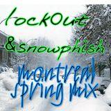 Lock0ut & Snowphish - Montreal Spring Mix