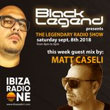 Black Legend pres. The Legendary Radio Show (08-09-2018) with guest mix by Matt Caseli