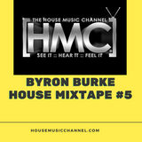 Byron Burke Live House Mixtape #5