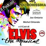 Poltronissima - 29.05.2017 - Elvis The Musical. Ospiti: Joe ONTARIO, Michel ORLANDO e il Cast.