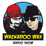 Wackadoo Wax Radio Show #4 with A. Ghastlee Ghoul and Comrade X. Munson