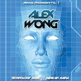 .Minimal Progressive Vol.1 Mixed By Alex Wong// Mexican Mafia & Technology Music GDL México