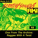 Scratchy Sounds 'Reggae With A Twist' from the Archive: RKI Show Sessantadue [Serie 3 #17]