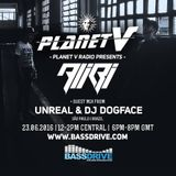 PLANET V SHOW ON  - BASSDRIVE - HOSTED BY ALIBI  WITH GUEST MIX FROM UNREAL & DOGFACE  JUNE 2016