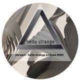 ohrwert - hello strange podcast #003