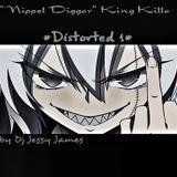 """""""Nippel Diggar"""" King Killa #Distorted 1# Mix by Dj Jessy James"""