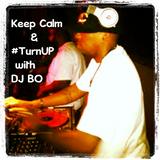 KEEP CALM & TURN UP WITH DJ BO