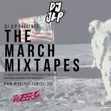 @DJJLP_ [The March Mixtapes] : Week.4