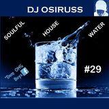 Soulful House Water #29 Dj Osiruss