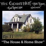 Cuckoo's Nest Ep. 11 The House & Home Show