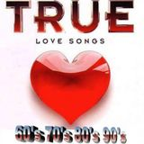 TRUE LOVE SONGS 60's 70's 80's 90's