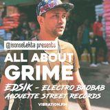 All About Grime - EDSIK (Alouette Street Records) | Inja | Mama Sadio | Index | Elektro Baobab